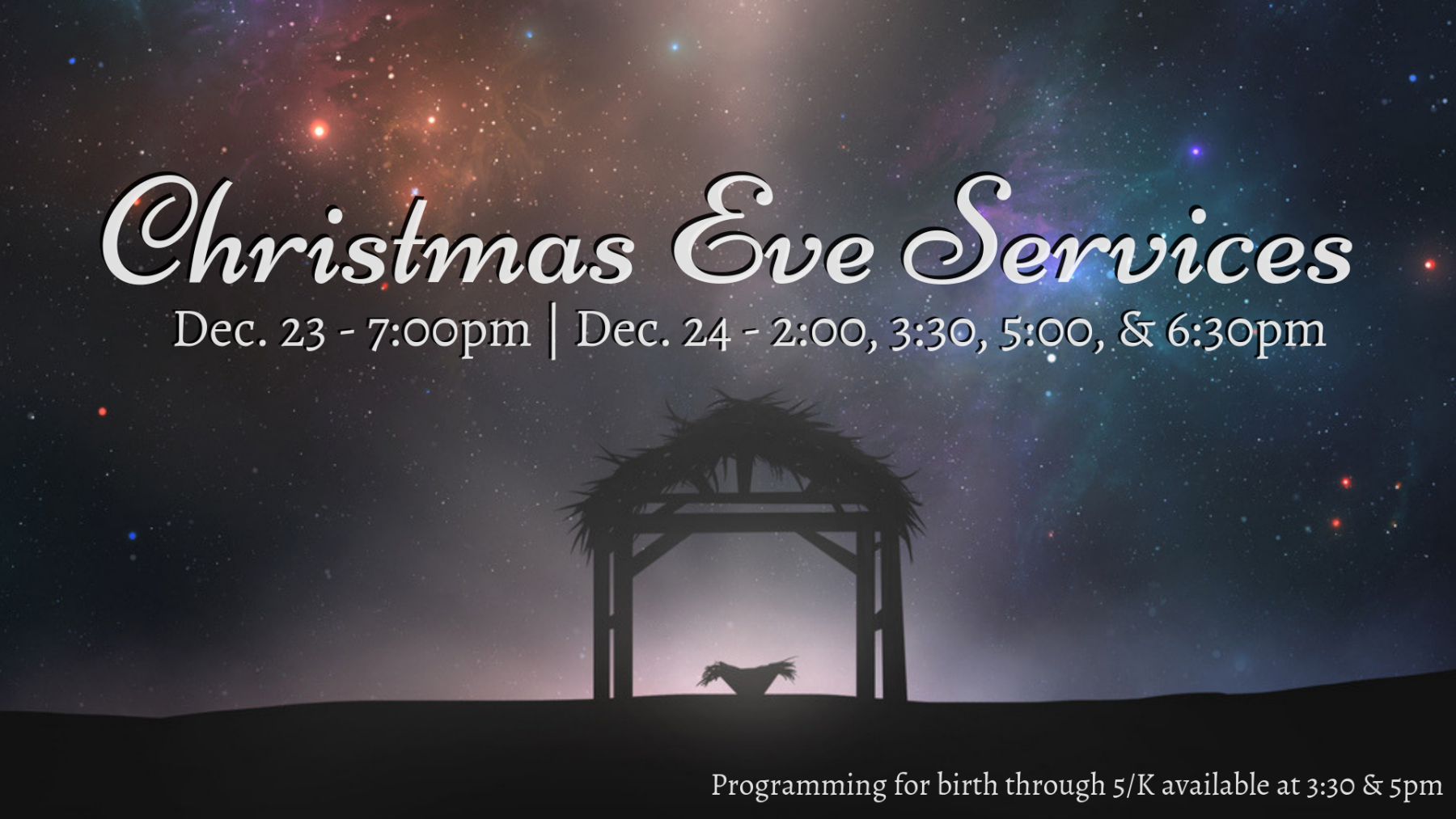 Christmas Eve Services.Christmas Eve Services Dec 23 7 00pm Dec 24 2 00 3